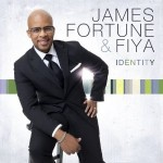 James Fortune & Fiya Identity